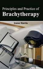 Principles and Practice of Brachytherapy