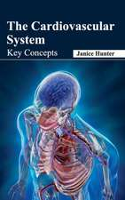 Cardiovascular System:  Key Concepts
