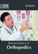 Biomechanics in Orthopedics