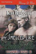 He Smelled Like Peach Pie [Vampire Food 8] (Siren Publishing Menage and More)
