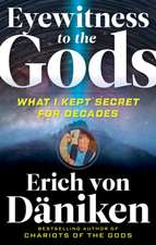 Eyewitness to the Gods: What I Kept Secret for Decades