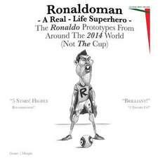 Ronaldoman - A Real-Life Superhero
