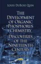The Development of Organic Phosphorus Chemistry