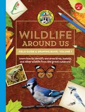 Ranger Rick's Wildlife Around Us Field Guide & Drawing Book