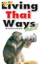 More Living Thai Ways