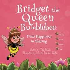 Bridget the Queen Bumblebee