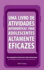 Uma Livro de Atividades Autodidaticas Para Adolescentes Altamente Eficazes