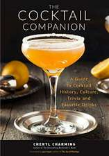 The Cocktail Companion: A Guide to Cocktail History, Culture, Trivia and Favorite Drinks