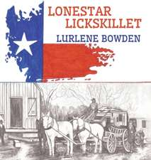 Lonestar Lickskillet:  The Road West and the Devil's Mouth
