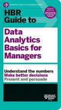 HBR Guide to Data Analytics Basics for Managers (HBR Guide S