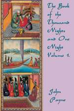 The Book of the Thousand Nights and One Night Volume 1.