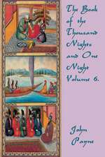 The Book of the Thousand Nights and One Night Volume 6.