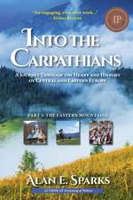 Into the Carpathians:  The Eastern Mountains)