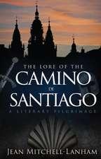 The Lore of the Camino de Santiago:  A Literary Pilgrimage