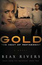 Gold:  The Heat of Refinement