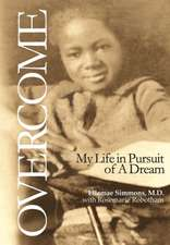 Overcome:  My Life in Pursuit of a Dream