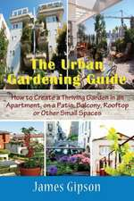 The Urban Gardening Guide