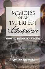 Memoirs of an Imperfect Christian (Poetic Life Experiences)