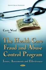 The Health Care Fraud and Abuse Control Program