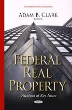 Federal Real Property: Analyses of Key Issues