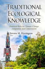 Traditional Ecological Knowledge: Practical Roles in Climate Change Adaptation and Conservation