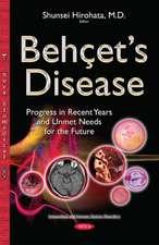 Behets Disease: Progress in Recent Years & Unmet Needs for the Future