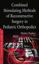 Combined Stimulating Methods of Reconstructive Surgery in Pediatric Orthopedics