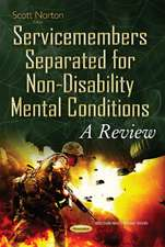 Service Members Separated for Non-Disability Mental Conditions: A Review