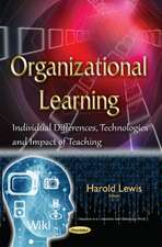 Organizational Learning: Individual Differences, Technologies & Impact of Teaching