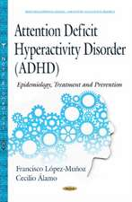 Attention Deficit Hyperactivity Disorder (ADHD): Epidemiology, Treatment & Prevention