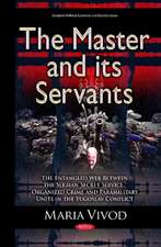 Master & its Servants: The Entangled Web Between the Serbian Secret Service, Organized Crime & Paramilitary Units in the Yugoslav Conflict