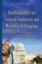 Health Benefits for Federal Employees & Members of Congress: Overview, Provisions & Fraud Issues