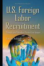 U.S. Foreign Labor Recruitment: Trends & Worker Protection Issues