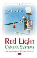 Red Light Camera Systems: Traffic Safety Evaluation & Operational Guidelines