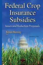 Federal Crop Insurance Subsidies: Issues & Reduction Proposals