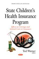 State Childrens Health Insurance Program: Effects on Coverage & Selected Costs to Consumers