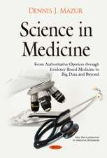 Science in Medicine: From Authoritative Opinion through Evidence-Based Medicine to Big Data & Beyond
