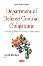 Department of Defense Contract Obligations: A Review of How & Where Money is Spent