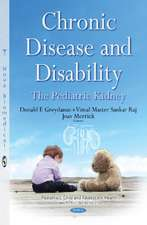 Chronic Disease & Disability: The Pediatric Kidney