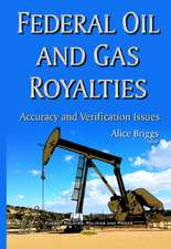 Federal Oil & Gas Royalties: Accuracy & Verification Issues