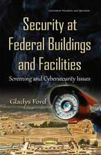 Security at Federal Buildings & Facilities: Screening & Cybersecurity Issues