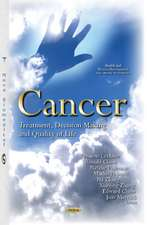 Cancer: Treatment, Decision Making & Quality of Life