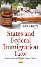 States & Federal Immigration Law: Limitation & Enforcement Policies
