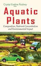 Aquatic Plants: Composition, Nutrient Concentration & Environmental Impact