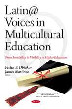 Latin@ Voices in Multicultural Education: From Invisibility to Visibility in Higher Education