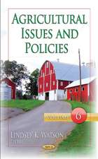 Agricultural Issues & Policies: Volume 6