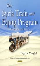 Syria Train & Equip Program: Elements & Issues
