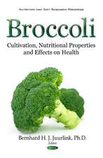 Broccoli: Cultivation, Nutritional Properties & Effects on Health