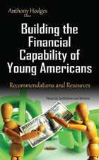 Building the Financial Capability of Young Americans: Recommendations & Resources