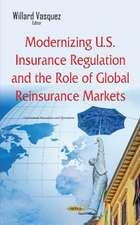 Modernizing U.S. Insurance Regulation & the Role of Global Reinsurance Markets